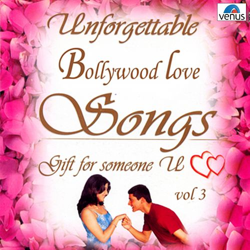 Play & Download Unforgettable Bollywood Love Songs  Vol 3 by Various Artists | Napster