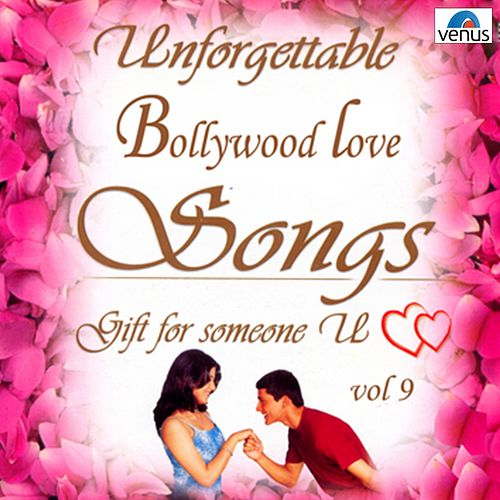 Play & Download Unforgettable Bollywood Love Songs  Vol 9 by Various Artists | Napster