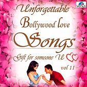 Unforgettable Bollywood Love Songs  Vol 11 by Various Artists