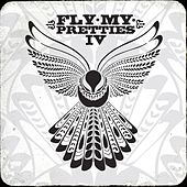 Play & Download Fly My Pretties IV by Fly My Pretties | Napster
