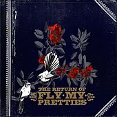 Play & Download The Return of Fly My Pretties by Fly My Pretties | Napster