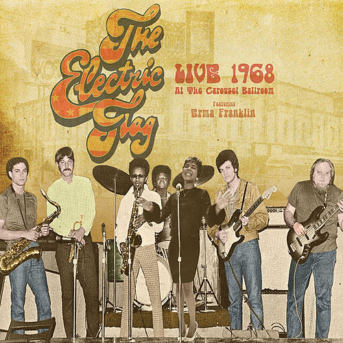 Live Carousel 1968 by The Electric Flag