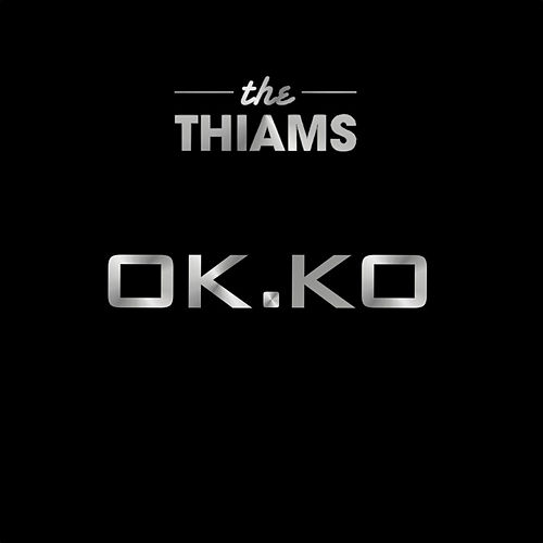 Play & Download Ok Ko by The Thiams | Napster