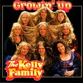 Play & Download Growin'Up by The Kelly Family | Napster