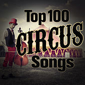 Play & Download The Top 100 Circus Songs by Sounds Of The Circus South Shore Concert Band | Napster