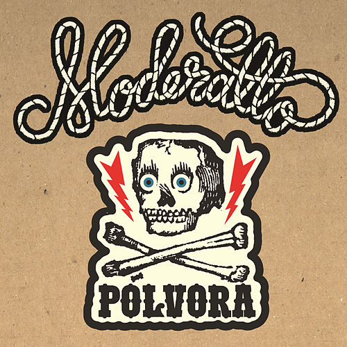 Pólvora by Moderatto