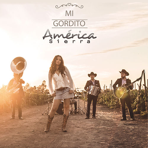 Play & Download Mi Gordito by América Sierra | Napster