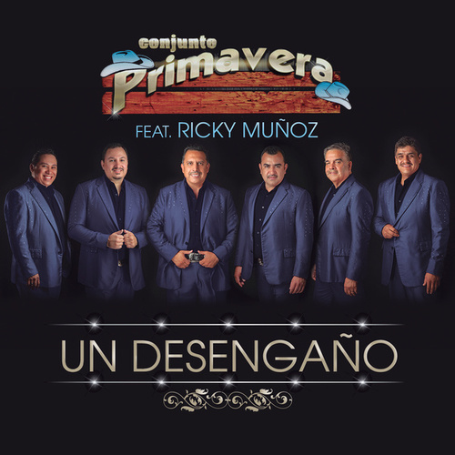 Play & Download Un Desengaño by Conjunto Primavera | Napster