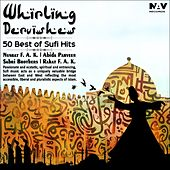 Play & Download Whirling Dervishes (50 Best of Sufi Hits) by Various Artists | Napster