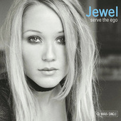 Serve The Ego by Jewel