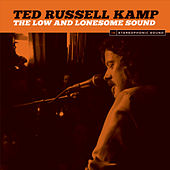 The Low and Lonesome Sound by Ted Russell Kamp
