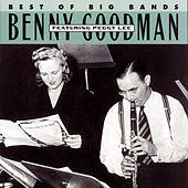 Play & Download Best Of The Big Bands Featuring Peggy Lee by Benny Goodman | Napster