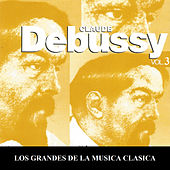 Los Grandes de la Musica Clasica - Claude Debussy Vol.  3 by Various Artists