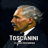 Toscanini, Brahms-Beethoven by Various Artists