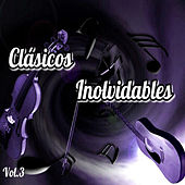 Play & Download Clásicos inolvidables, Vol. 3 by Various Artists | Napster