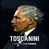 Toscanini, Verdi-Elgar-Franck by Various Artists