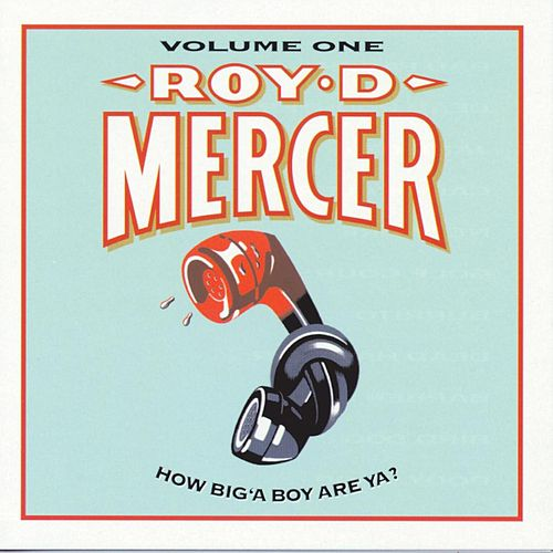 Play & Download How Big'A Boy Are Ya? Vol. 1 by Roy D. Mercer | Napster