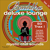 Play & Download Buddha Deluxe Lounge, Vol. 10 - Mystic Bar Sounds by Various Artists | Napster