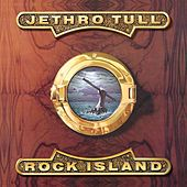 Play & Download Rock Island by Jethro Tull | Napster
