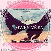 Play & Download Mwen vé sa by Mina | Napster