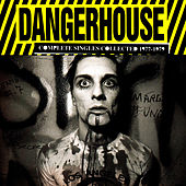 Dangerhouse Complete Singles Collected 1977-1979 by Various Artists
