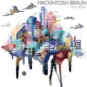 Play & Download Arcadia by Mackintosh Braun | Napster