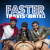 Play & Download Faster by Travis Porter | Napster