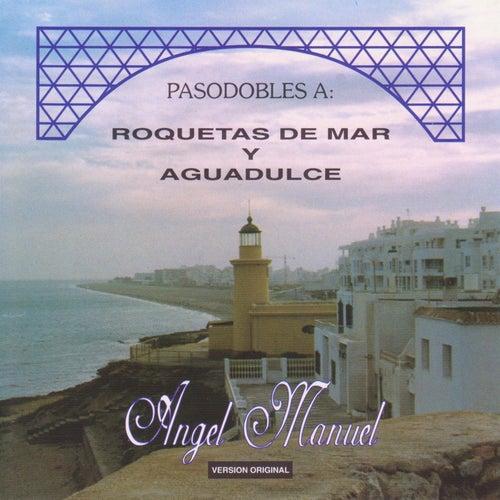 Pasodobles A: Roquetas de Mar y Aguadulce by Angel Manuel