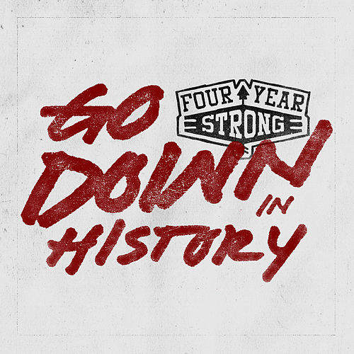 Go Down in History von Four Year Strong