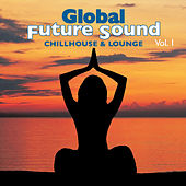 Play & Download Global Future Sound Vol. 1 by Various Artists | Napster