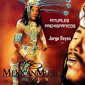 Play & Download Rituales Prehispánicos by Jorge Reyes | Napster
