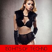 Play & Download 150 Hits Of Techno by Various Artists | Napster