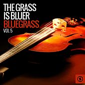 Play & Download The Grass Is Bluer: Bluegrass, Vol. 5 by Various Artists | Napster