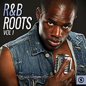 R&B Roots, Vol. 1 by Various Artists