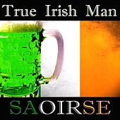 Play & Download True Irishman by Saoirse | Napster