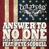 Answer to No One (2016 Campaign Version) [feat. Pete Scobell] by Colt Ford