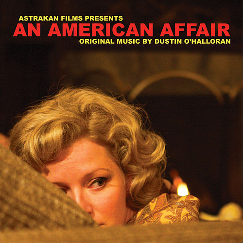 An American Affair (Music from the Motion Picture) by Dustin O'Halloran