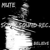 Play & Download Believe by Mute | Napster