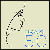 Play & Download Brazil 50: The Very Best Bossa Nova, Samba & Música Popular Brasileira Classics by Joao Donato, Joyce, Maria Creuza, Milton Nascimento, Wanderlea & More! by Various Artists | Napster
