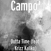 Outta Time (feat. Krizz Kaliko) by Campo