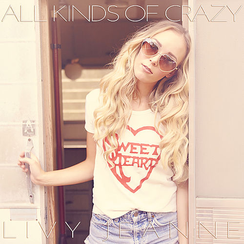Play & Download All Kinds of Crazy by Livy Jeanne | Napster