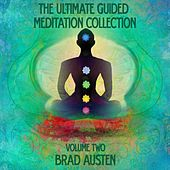 The Ultimate Guided Meditation Collection - Vol. 2 by Brad Austen