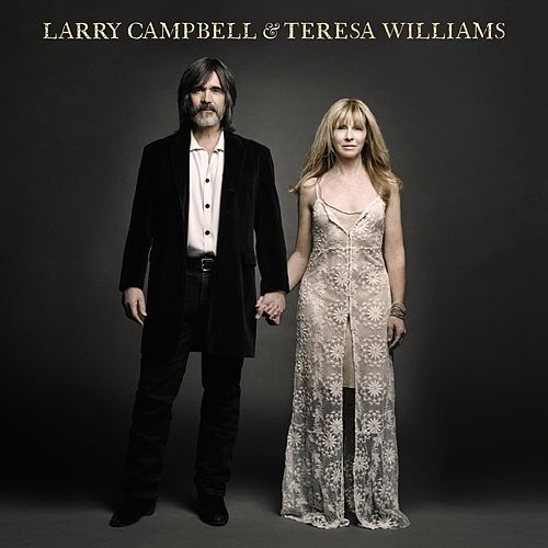 Play & Download Larry Campbell & Teresa Williams by Larry Campbell | Napster