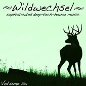 Wildwechsel, Vol. 6 - Sophisticated Deep Tech-House Music von Various Artists