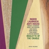 Play & Download Roulette of the Cradle by Ingrid Laubrock | Napster
