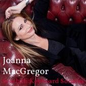 Joanna MacGregor: Scarlatti, Keyboard Sonatas by Joanna MacGregor