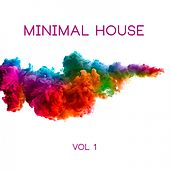 Play & Download Minimal House Vol. 1 by Various Artists | Napster