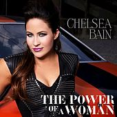 The Power of a Woman by Chelsea Bain