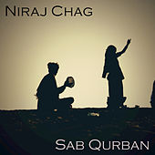 Play & Download Sab Qurban - Single by Niraj Chag | Napster