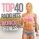 Play & Download Top 40 Radio Hits Workout Fitness by Various Artists | Napster